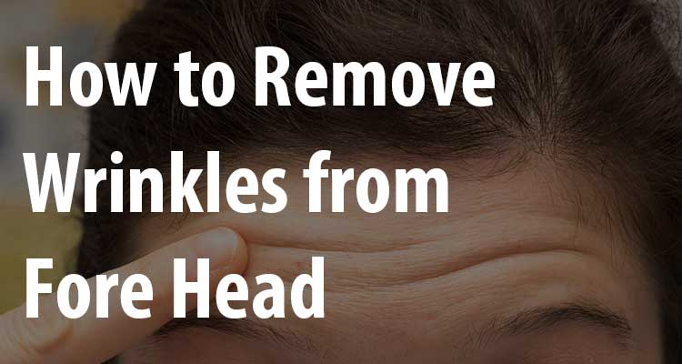 How-remove-wrinkles-from-Fore-Head